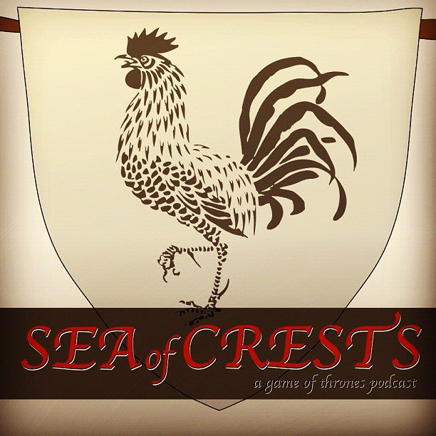 Sea of Crests - a Game of Thrones Podcast